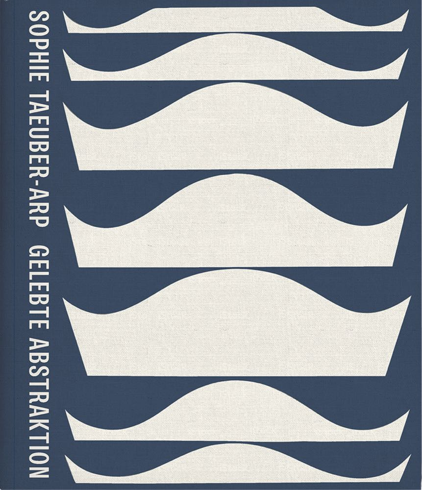 Sophie Taeuber-Arp – Living Abstraction