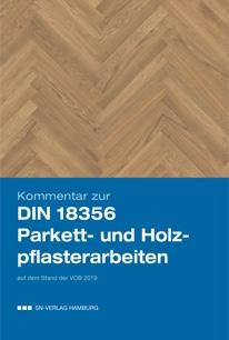 Kommentar zur DIN 18356 - Parkettarbeiten DIN 18367 - Holzpflasterarbeiten