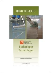 Berichtsheft für Bodenleger & Parkettleger